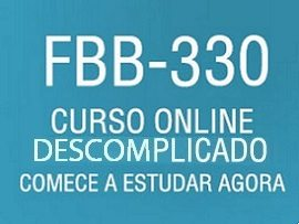 Curso Online Descomplicado para FBB 330