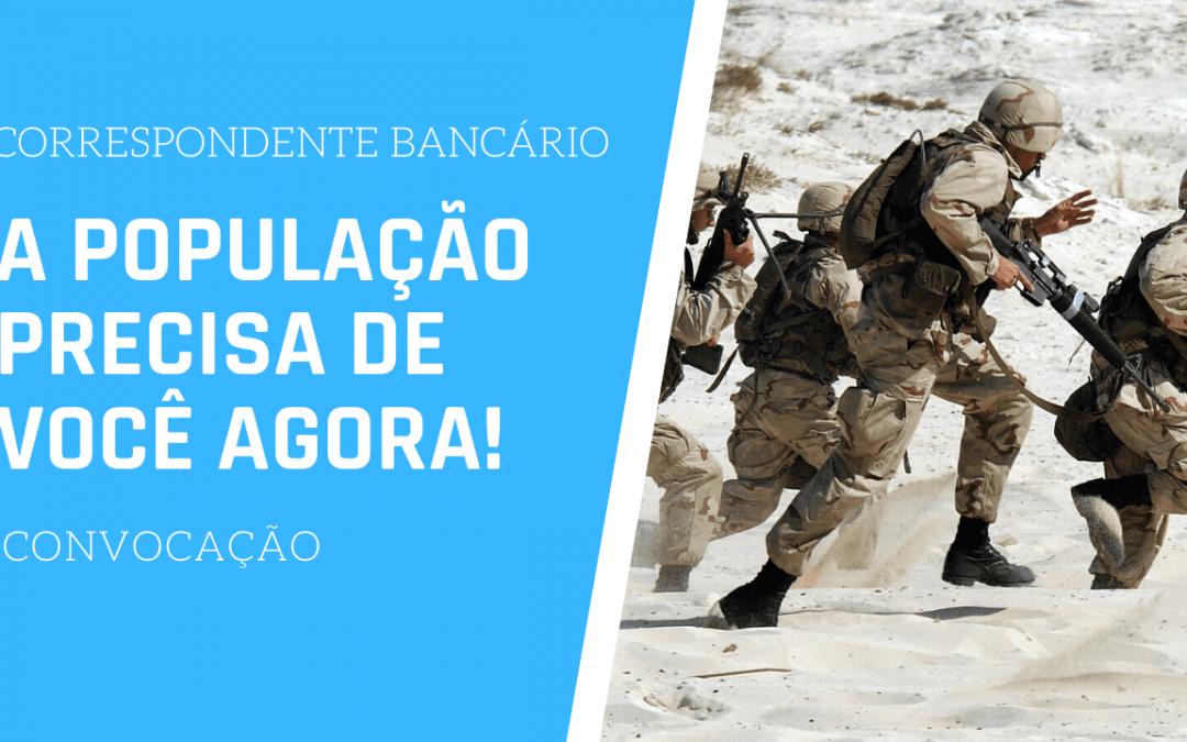 CONVOCAÇÃO – Correspondente Bancário: A população precisa de você agora!